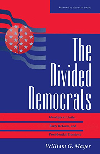 The Divided Democrats: Ideological Unity, Party Reform, And Presidential Elections (Transforming American Politics) (English Edition)