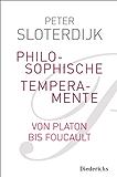 Philosophische Temperamente: Von Platon bis Foucault