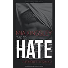 Tied To Hate (The Moretti Family, Band 2)