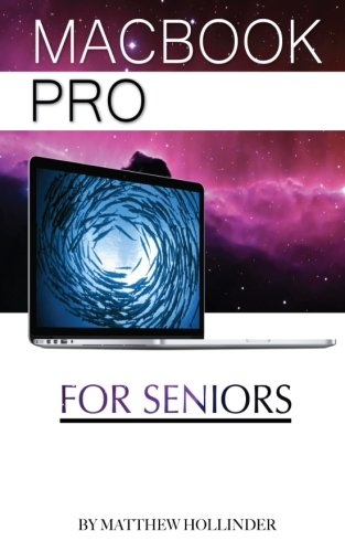 Preisvergleich Produktbild MacBook Pro: For Seniors