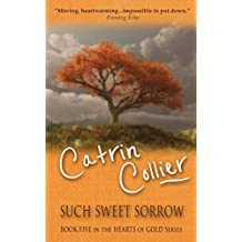 Such Sweet Sorrow: 5 (Hearts of Gold Series)
