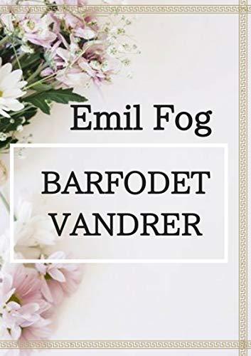 Barfodet vandrer (Danish Edition) por Emil  Fog