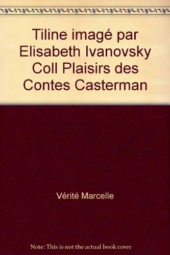 Tiline imagé par Elisabeth Ivanovsky Coll Plaisirs des Contes Casterman
