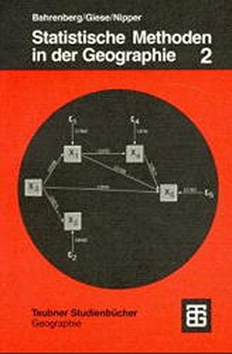 Statistische Methoden in der Geographie, Bd.2, Multivariate Statistik (Teubner Studienbücher der Geographie)