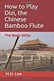 How to Play Dizi, the Chinese Bamboo Flute: The Basic Skills