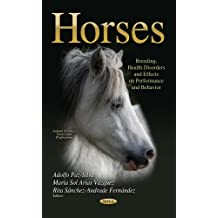 Horses: Breeding, Health Disorders & Effects on Performance & Behavior (Animal Science, Issues and Professions)
