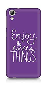 AMEZ enjoy the little things Back Cover For HTC Desrie 826