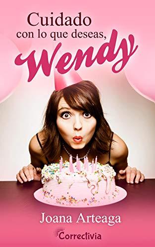 Cuidado con lo que deseas, Wendy (Spanish Edition)