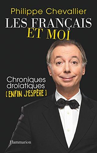 Les Français et moi : Chroniques drolatiques (enfin j'espère) par From Flammarion