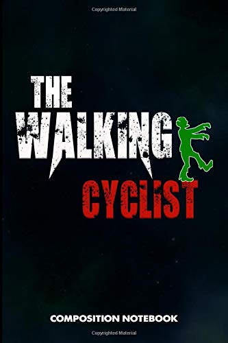 The Walking Cyclist: Composition Notebook, Scary Zombie Birthday Journal for Outdoor Bicycle Riders to write on por M. Shafiq