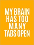 Poster 50 x 70 cm: My Brain Has Too Many Tabs Open di Creative Angel - Stampa Artistica Professionale, Nuovo Poster Artistico
