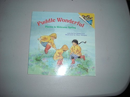 PUDDLE WONDERFUL: POEMS TO WELCOME SPRING (Random House Pictureback) by Mary Morgan (1992-02-04)