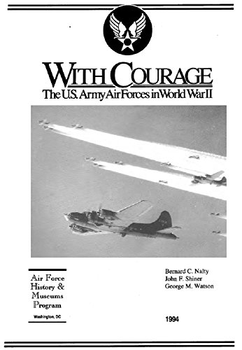 with-courage-the-us-army-air-forces-in-wwii-english-edition