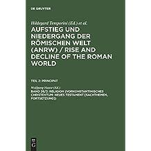 Aufstieg und Niedergang der römischen Welt (ANRW) / Rise and Decline of the Roman World. Principat: Aufstieg und Niedergang der römischen Welt, 3 Tle. in Einzelbdn., Bd.26/2