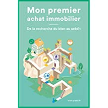Mon premier achat immobilier: De la recherche du bien au crédit (French Edition)