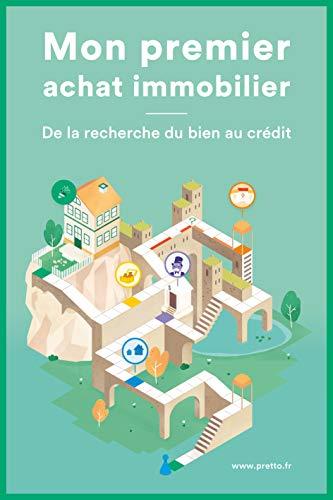 Mon premier achat immobilier: De la recherche du bien au crédit par Renaud Pestre