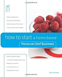 How to Start a Home-Based Personal Chef Business (Home-Based Business Series) by Denise Vivaldo (2006-12-01)