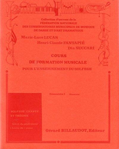 Cours de formation musicale pour l'enseignement du solfège - Elémentaire 2 - Solfège chanté et théorie (livre de l'élève)