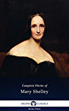 Delphi Complete Works of Mary Shelley (Illustrated) (English Edition)