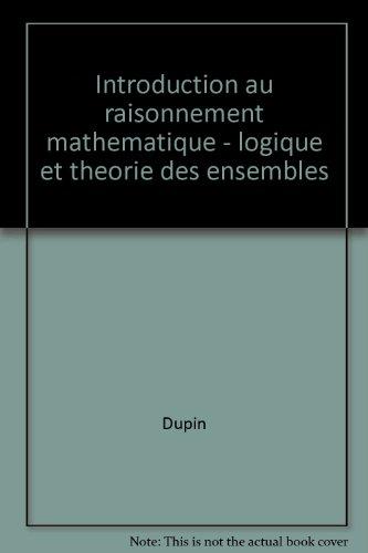 Initiation au raisonnement mathématique : Logique et théorie des ensembles