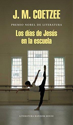 Los días de Jesús en la escuela (Literatura Random House) por J.M. Coetzee
