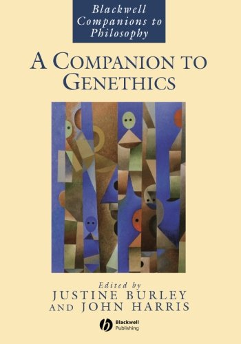 Companion to Genethics (Blackwell Companions to Philosophy)