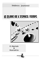 Le Clone de l'Espace-Temps