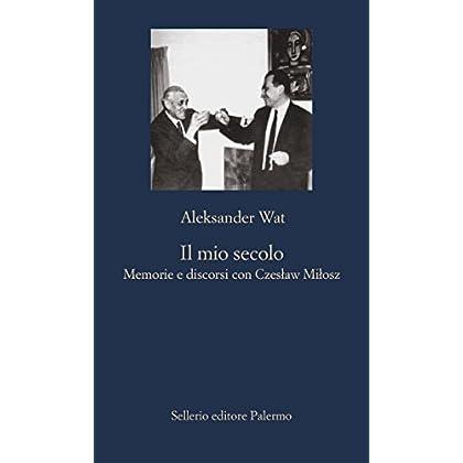 Il Mio Secolo: Memorie E Discorsi Con Czesław Miłosz (La Nuova Diagonale)
