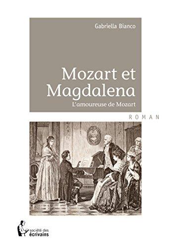 Mozart et Magdalena: L'amoureuse de Mozart