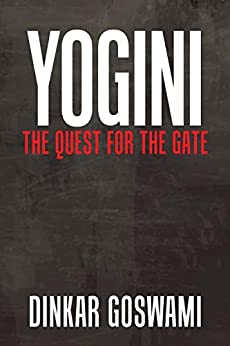Yogini: The Quest For The Gate por Dinkar Goswami epub
