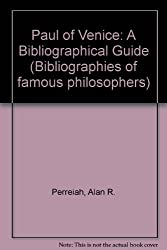 Paul of Venice: A Bibliographical Guide (Bibliographies of famous philosophers)