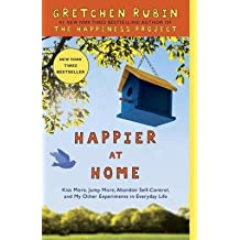 [(Happier at Home: Kiss More, Jump More, Abandon Self-Control, and My Other Experiments in Everyday Life)] [Author: Gretchen Rubin] published on (December, 2013)