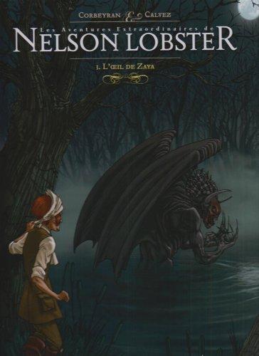 Les aventures extraordinaires de Nelson Lobster, Tome 3 : L'oeil de Zaya
