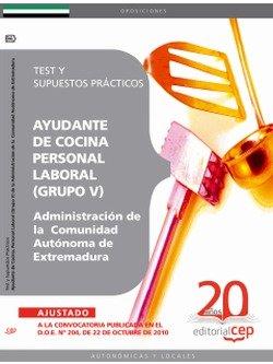 Descargar Libro Ayudantes de Cocina, Personal Laboral (Grupo V) de la Administración de la  Comunidad Autónoma de Extremadura. Test y Supuestos Prácticos (Colección 660) de Sin datos