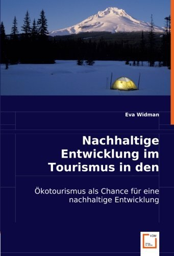 Nachhaltige Entwicklung im Tourismus in den Alpen: Ökotourismus als Chance für eine nachhaltige Entwicklung by Eva Widman (2008-03-13)