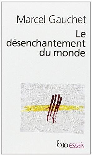 Le désenchantement du monde: Une histoire politique de la religion par Marcel Gauchet