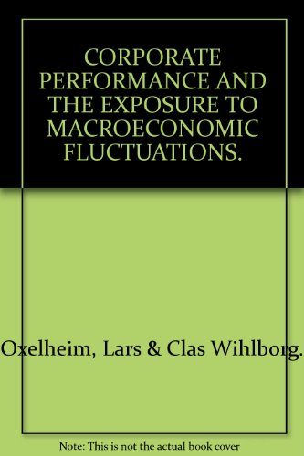 Corporate Performance and the Exposure to Macroeconomic Fluctuations por Lars Oxelheim