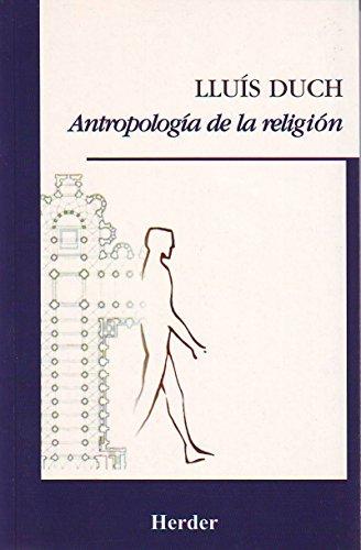 Antropología de la religión por Lluís Duch