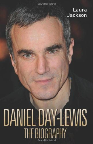 Daniel Day-Lewis -The Biography por Laura Jackson