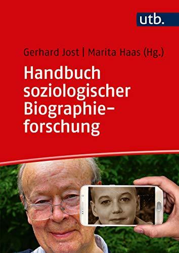 Handbuch soziologischer Biographieforschung: Grundlagen für die methodische Praxis