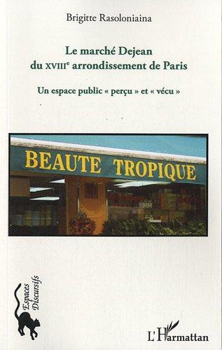 Marche dejean du xviiie arrondissement de paris un espace public percu et vécu