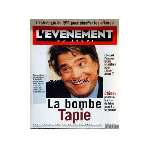 EVENEMENT DU JEUDI (L') [No 594] du 21/03/1996 - LA STRATEGIE DU RPR POUR ETOUFFER LES AFFAIRES - LA BOMBE TAPIE - LEOTARD - PASQUA - JUPE - CHINE - POURQUOI LES FILS DE MAO JOUENT A LA GUERRE.