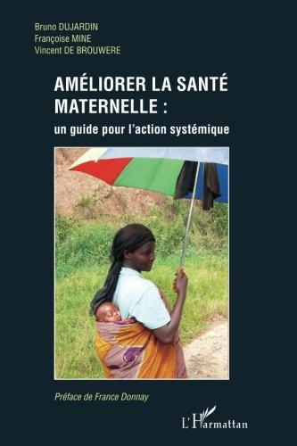 Améliorer la santé maternelle: un guide pour l'action systémique