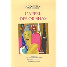 L'Appel des Orishas : Confessions d'une jeune révolutionnaire cubaine devenue prêtresse en Santeria