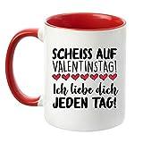Tasse ''Scheiss auf Valentinstag! Ich Liebe Dich jeden Tag!'' Kaffeetasse - Valentinstagsgeschenk - Geschenk für Sie/Ihn (Rot)