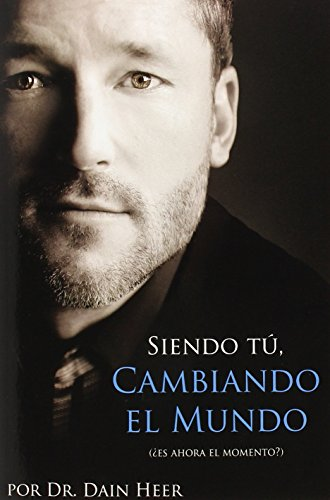 Siendo Tu, Cambiando El Mundo - Being You, Changing the World Spanish por Dr. Dain Heer