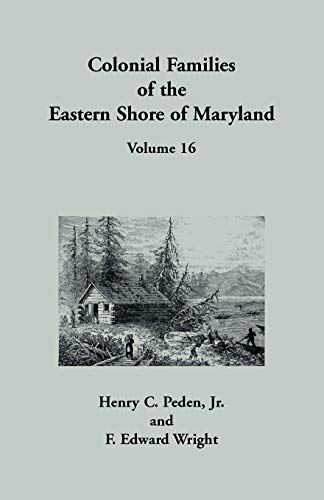 Colonial Families of the Eastern Shore of Maryland, Volume 16