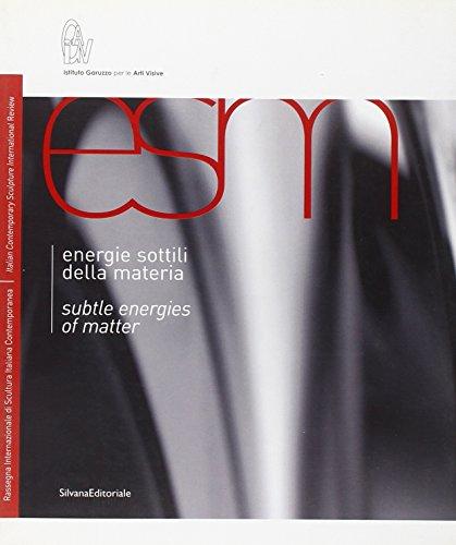Energie sottili della materia-Subtle energies of matter. Ediz. bilingue: Scultura Italiana Contemporanea por Marisa Vescovo