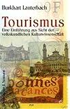 Tourismus: Eine Einführung aus Sicht der volkskundlichen Kulturwissenschaft (Kulturtransfer. Alltagskulturelle Beiträge, Band 3)