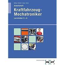 Kraftfahrzeug-Mechatroniker: Arbeitsheft · Schülerausgabe, Lernfelder 5 - 8